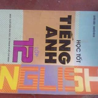 Học tốt tiếng Anh 12 ... của nguyentien1566 tại Bắc Ninh - 3687853