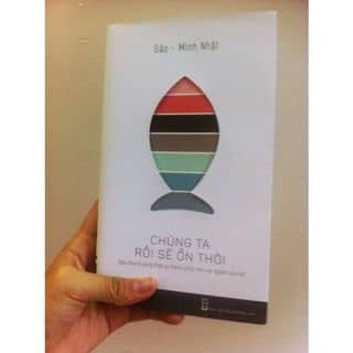 """Sách """"Chúng ta rồi sẽ ổn thôi - Gào, Minh Nhật"""" của khanhhang4321 tại Đà Nẵng - 486036"""