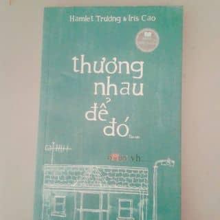 Sách Thương Nhau để đó - Hamlet Trương & Iris Cao của cungbachduong505 tại Hồ Chí Minh - 3057407