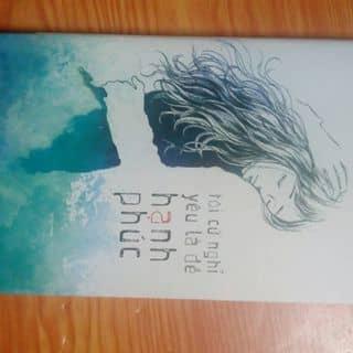 """Tiểu thuyết """"Tôi cứ nghĩ yêu là để hạnh phúc"""" của thanhhuyenluu tại Hồ Chí Minh - 2046242"""