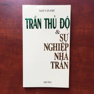 Trần Thủ Độ & Sự nghiệp nhà Trần - Ngô Văn Phú của vumanhtrung tại Hồ Chí Minh - 3135579