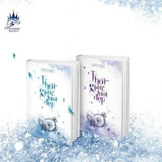 """Trọn bộ 2 tập """"Thời gian tươi đẹp"""" - Đinh Mặc của thmtrafku tại Hồ Chí Minh - 2956614"""