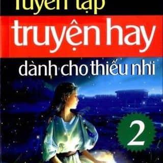 Tuyển tập truyện hay dành cho thiếu nhi 2 của thuylinhnguyen1110 tại Hồ Chí Minh - 2955841